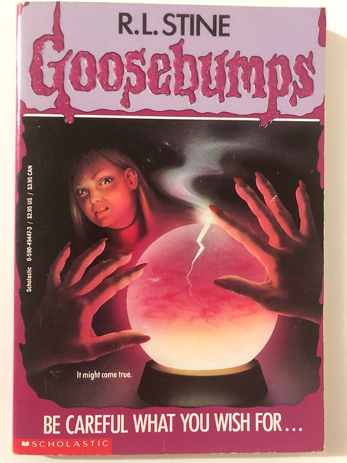 Be Careful What You Wish For... by R.L. Stine (Goosebumps 12)
