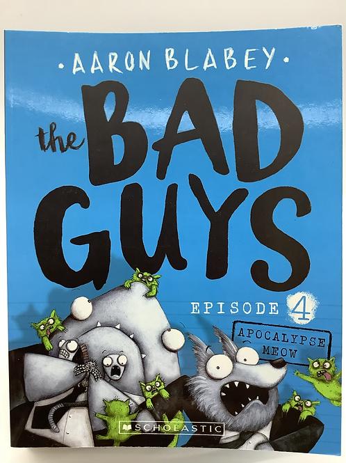 The Bad Guys Episode 4 Apocalypse Meow by Aaron Blabey