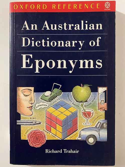 Oxford Reference An Australian Dictionary of Eponyms by Richard Trahair