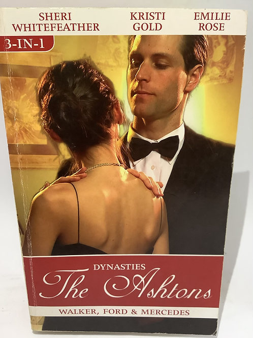 The Ashtons (3-in-1) by Sheri Whitefeather, Kristi Gold & Emilie Rose