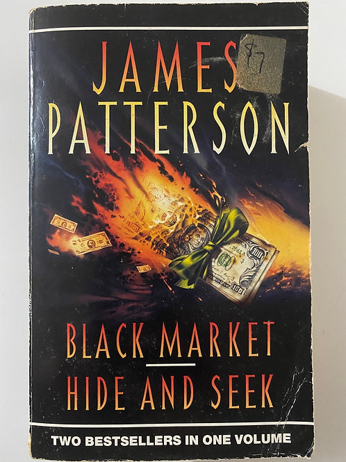 Black Market / Hide and Seek by James Patterson 2 in 1