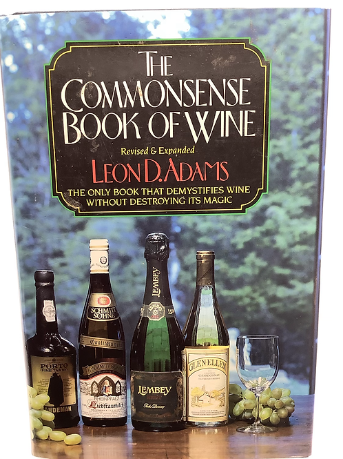 The Commonsense Book of Wine by Leon D. Adams