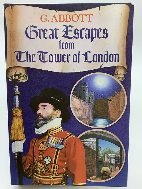Great Escapes from The Tower of London by G. Abbott