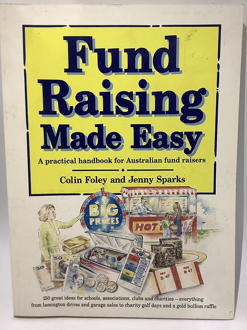 Fund Raising Made Easy by Colin Foley and Jenny Sparks