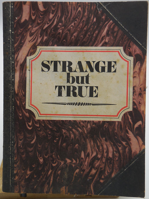 Strange but True by Jim Pike