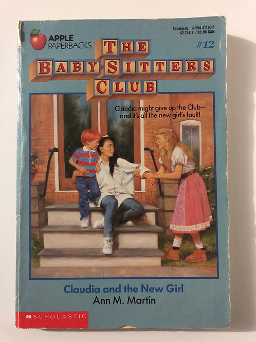 Claudia and the New Girl by Ann M. Martin (The Baby-Sitters Club #12)
