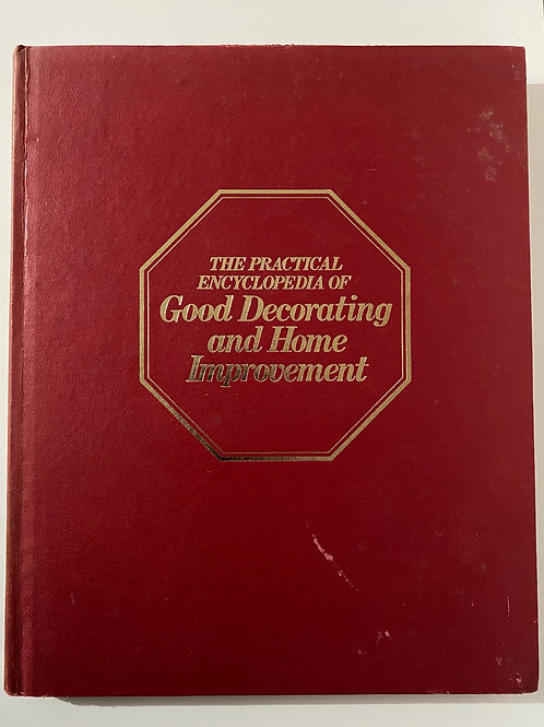 The Practical Encyclopedia of Good Decorating and Home Improvement