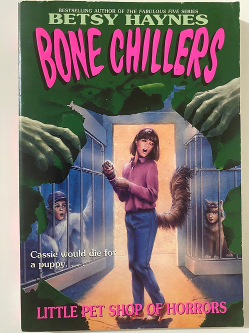 Little Pet Shop of Horrors by Betsy Haynes (Bone Chillers 2)