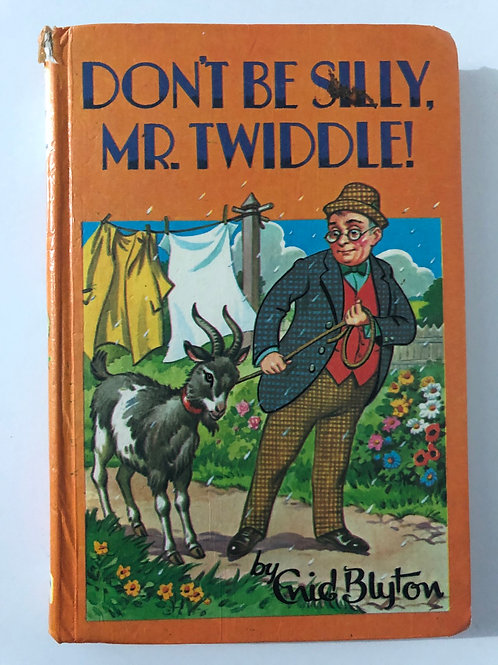Don't be Silly, Mr. Twiddle! By Enid Blyton