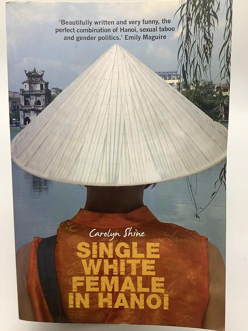 Single White Female in Hanoi by Carolyn Shine
