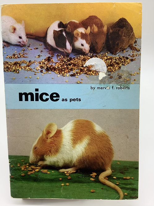 Mice as Pets by Mervin F. Roberts