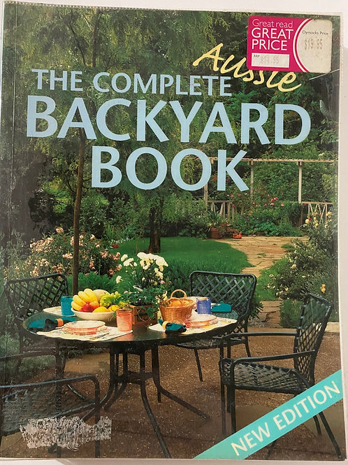 The Complete Aussie Backyard Book New Edition
