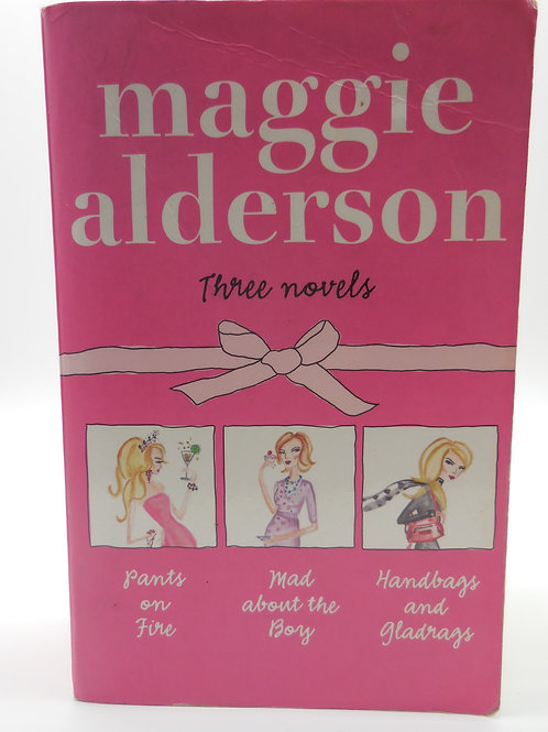 Pants on Firs, Mad About the Boy, Handbags and Gladrags by Maggie Alderson