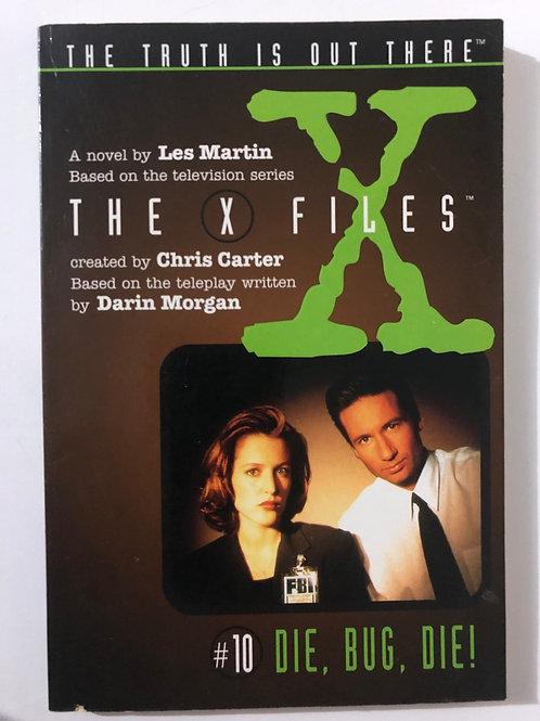 Die, Bug, Die by Les Martin (The X Files #10)