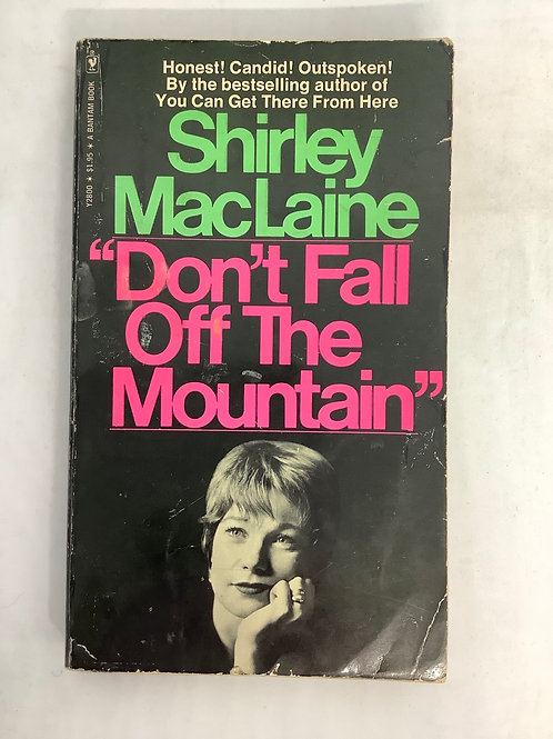 """""""Don't Fall Off The Mountain"""" by Shirley MacLaine"""