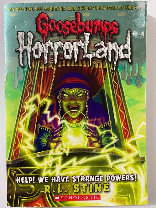 Help! We Have Strange Powers! by R.L. Stine (Goosebumps HorrorLand 10)