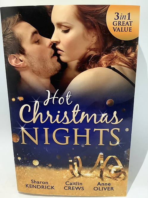 Hot Christmas Nights (3-in-1) by Sharon Kendrick, Caitlin Crews & Anne Oliver