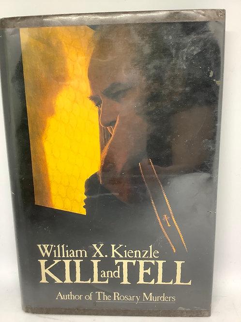 Kill and Tell by William X. Kienzle