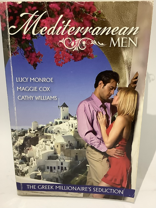 Mediterranean Men (3-in-1) by Lucy Monroe, Maggie Cox & Cathy Williams