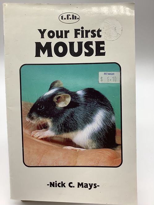 Your First Mouse by Nick C. Mays