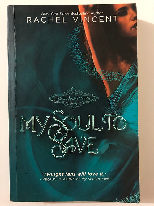My Soul to Save by Rachel Vincent (Soul Screamers)