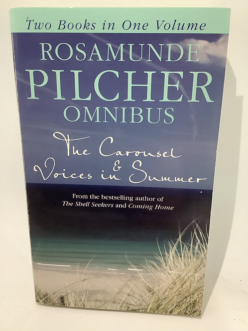 The Carousel & Voices in Summer by Rosamunde Pilcher (Omnibus 2 in 1)