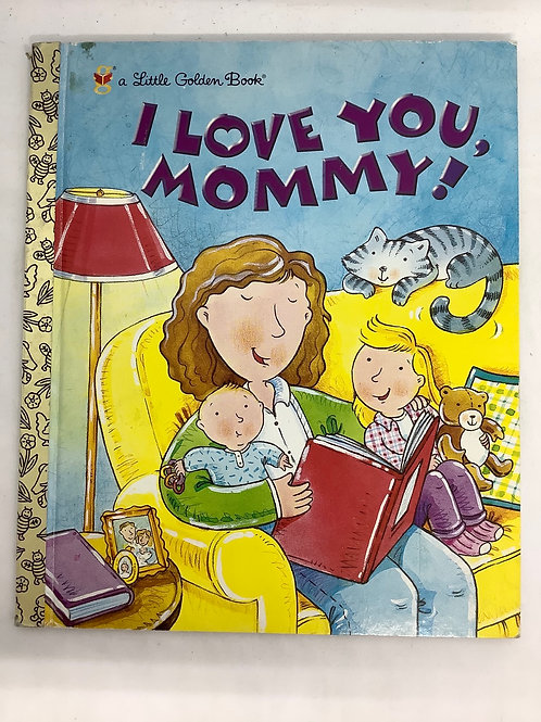 A Little Golden Book - I Love You Mommy!