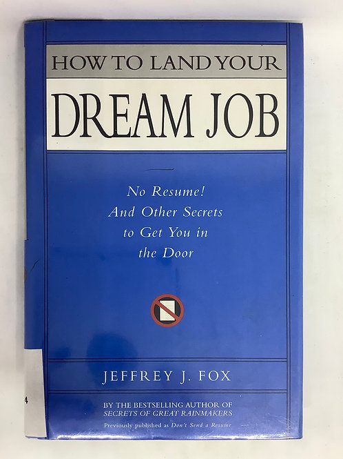 How to Land Your Dream Job by Jeffrey J. Fox