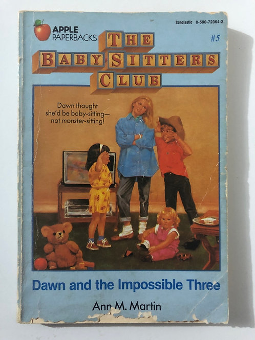 Dawn and the Impossible three by Ann M. Martin (The Baby-Sitters Club #5)