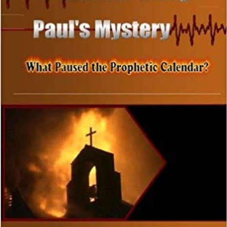 BOOK: Daniel's Gap, Paul's Mystery...What Paused the Prophetic Calendar?