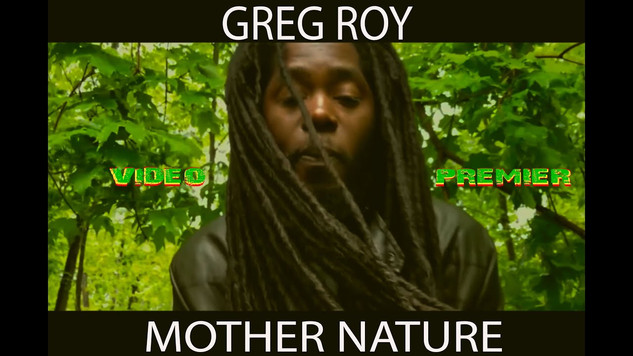 """Video - """"MOTHER NATURE"""" - Greg Roy"""