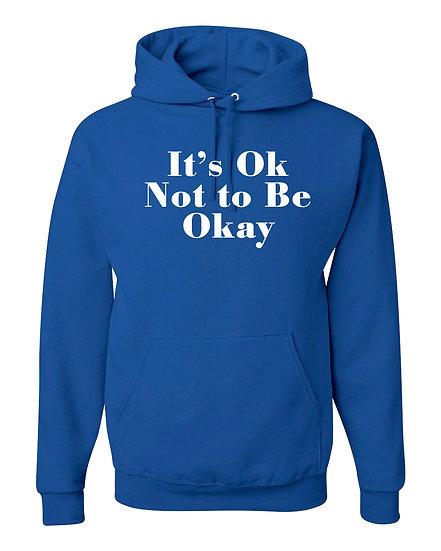 It's Ok Hooded Sweatshirt