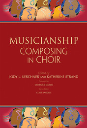 Musicianship: Composing in Choir