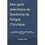 """Couverture du livre """"Mon petit abécédaire du Syndrome de Fatigue Chronique"""""""