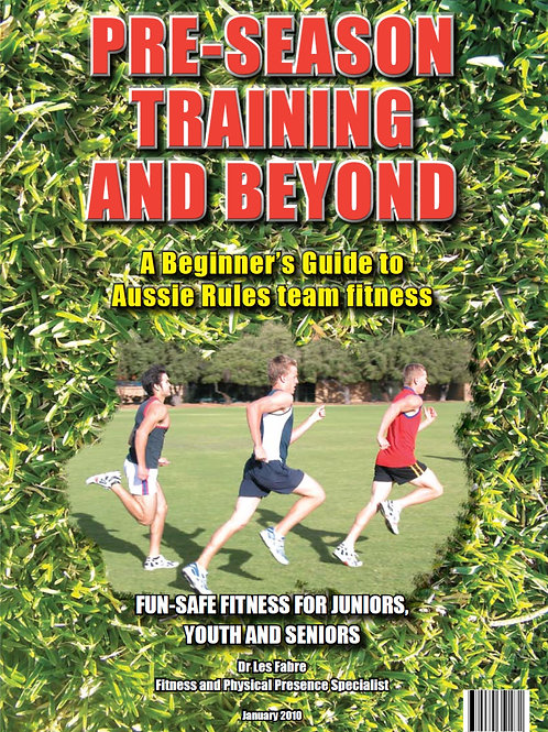 Pre-Season Training and Beyond - A Beginners Guide to Australian Rules Fitness