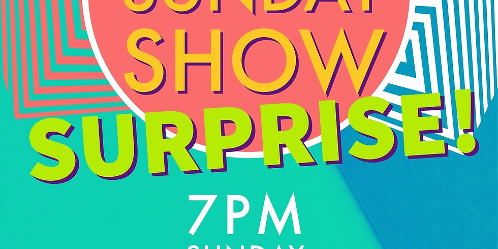 July 2nd Sunday Show - SURPRISE!