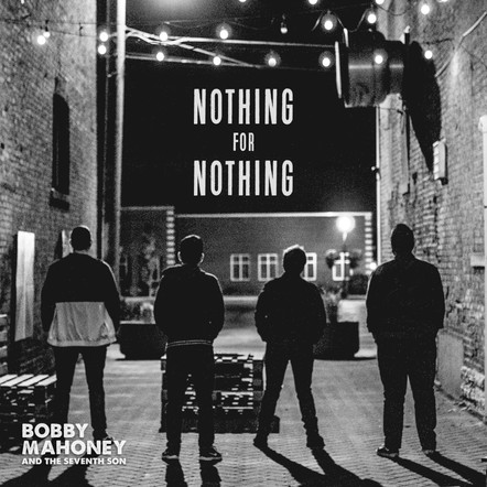 Bobby Mahoney and the Seventh Son - Nothing for Nothing