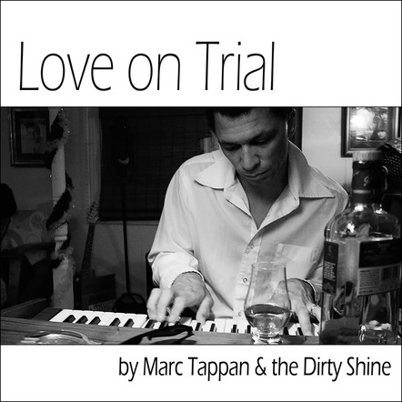 Marc Tappan & the Dirty Shine - Love on Trial