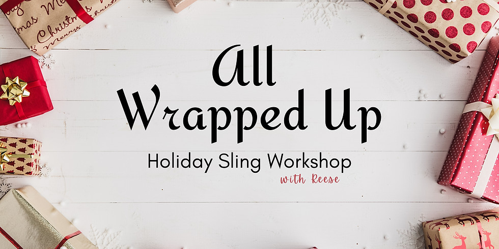 All Wrapped Up :: Holiday Sling Workshop