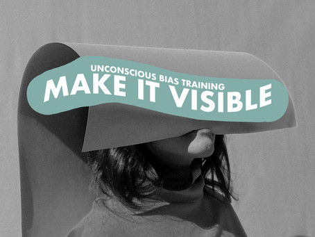 SHAKING-UP UNCONSCIOUS BIAS TRAINING: WHY THE IN-VISIBLE METHOD IS CHANGING THE GAME