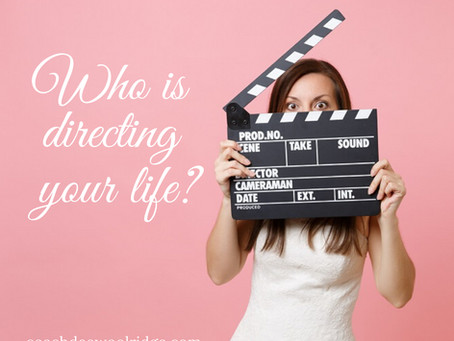 Are you the Director of you Life?
