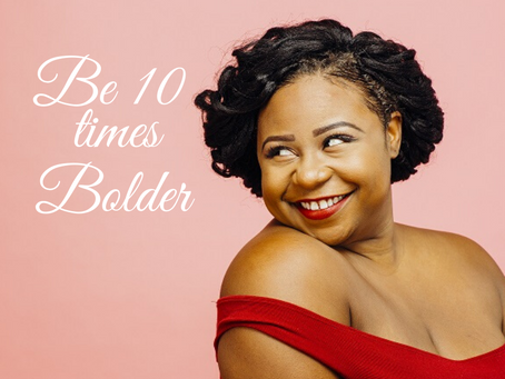 The Secret to Being 10 Times Bolder| Make a Decision to be Successful