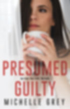 Presumed Guilty by Michelle Grey