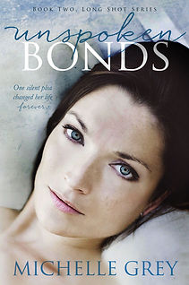 Long Shot Series Book Two Unspoken Bonds, Romantic Supsense