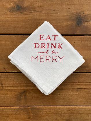 Eat - Drink + Be Merry - Flour Sack Towel