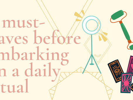 8 must-have's before embarking on a daily ritual!