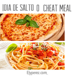DIA DE SALTO O CHEAT MEAL ¿POR QUÉ?