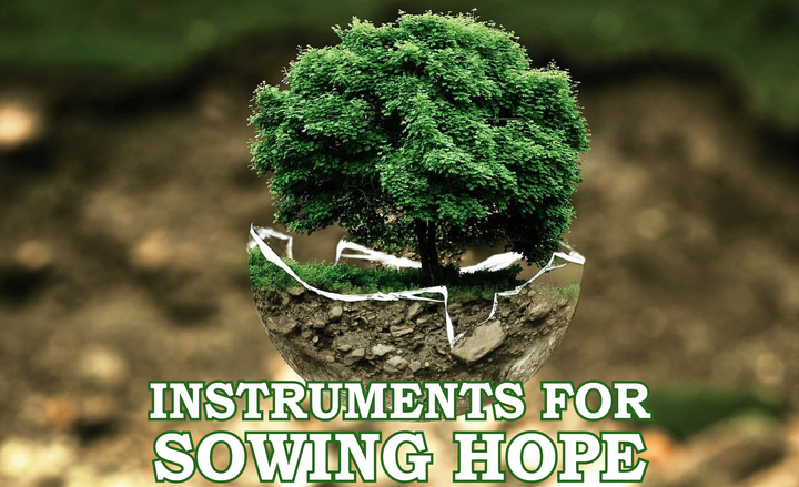 Instruments for Sowing Hope: October 22, 2020