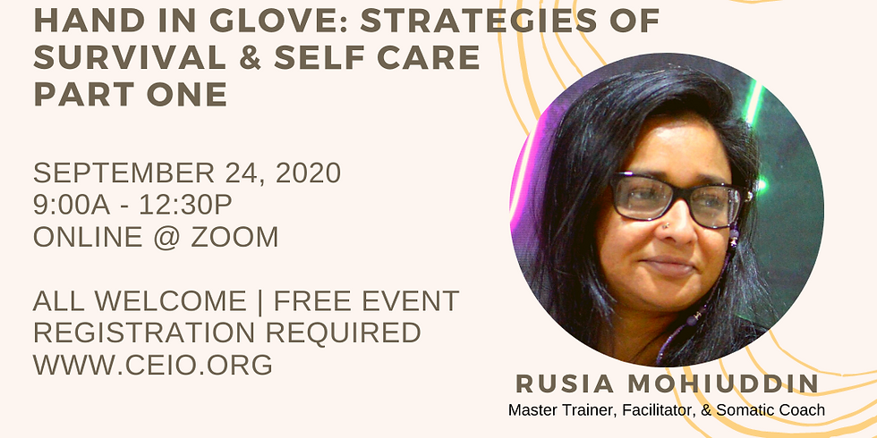 DEEPER CHANGE FORUM:Hand in Glove: Part 1: Strategies of Survival & Self Care with presenter Rusia Mohiuddin