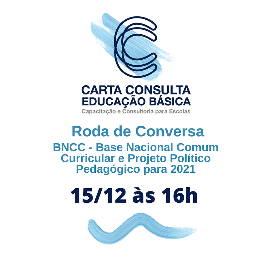 Roda de Conversa BNCC - Base Nacional Comum Curricular e Projeto Político Pedagógico para 2021